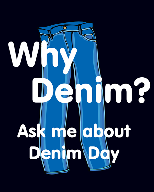 "Why Denim? Ask me about Denim Day - 18x24"" Poster"