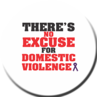 There's NO Excuse For Domestic Violence - Button