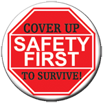 SAFETY FIRST COVER UP TO SURVIVE! - Button