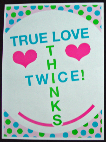 TRUE LOVE THINKS TWICE- Poster