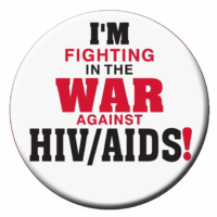 I'M FIGHTING IN THE WAR AGAINST HIV/AIDS! - Button