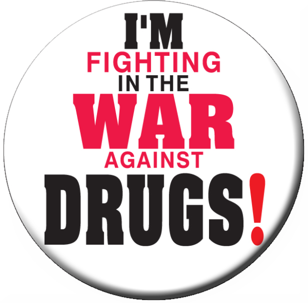 I'M FIGHTING IN THE WAR AGAINST DRUGS! - Button