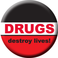 """DRUGS DESTROY LIVES""  Awareness Button"
