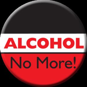 """""""Alcohol... No More!"""" Awareness Button"""