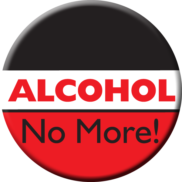 """Alcohol... No More!"" Awareness Button"
