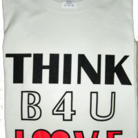 THINK B4U LOVE - Tee Shirt