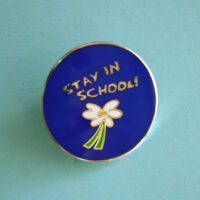 Daisy/STAY IN SCHOOL!- Lapel Pin