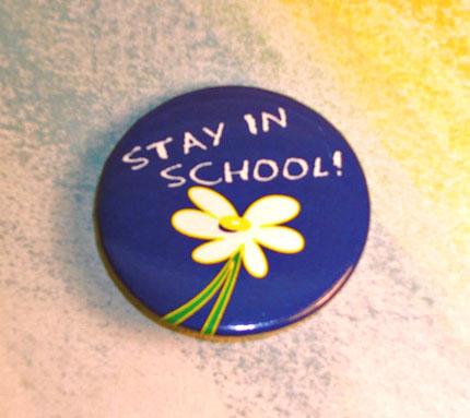 "Daisy/""STAY IN SCHOOL!"" - Button"
