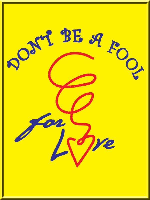 DON'T BE A FOOL FOR LOVE- Poster