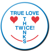 TRUE LOVE THINKS TWICE!