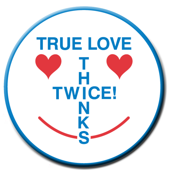 TRUE LOVE THINKS TWICE - Roll of 1000 Stickers