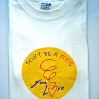 DON'T BE A FOOL FOR LOVE- Tee-Shirt